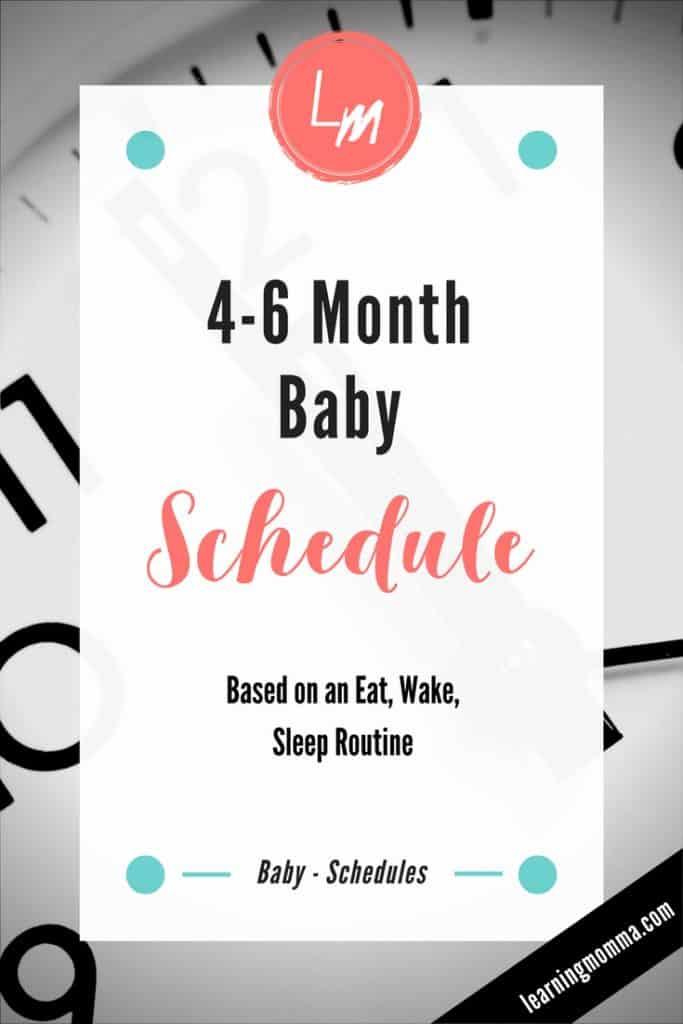 4 month baby schedule, 5 month baby schedule, 6 month baby schedule