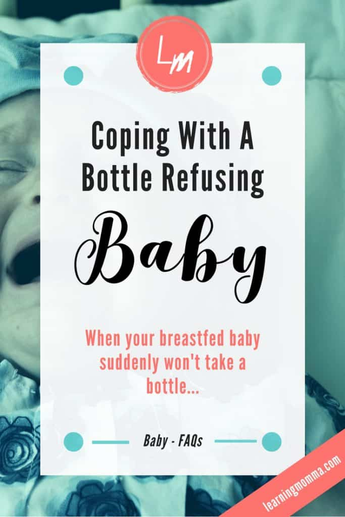 my baby refuses to take a bottle