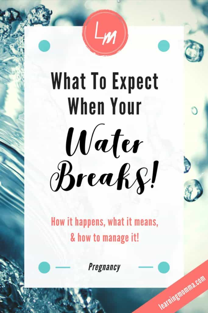 what to expect when your water breaks, how will I know when my water breaks