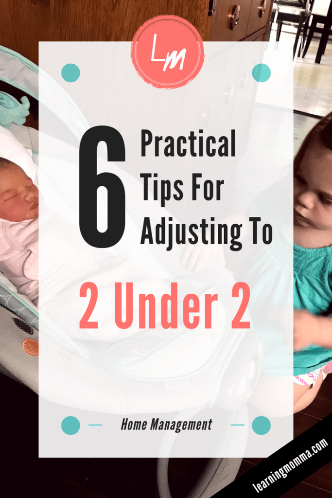 6 Practical Tips For Adjusting To Two Under Two