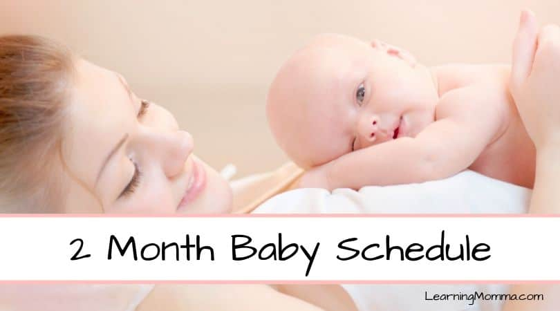 2 Month Old Baby Schedule – Weeks 6-10 Sample Routine