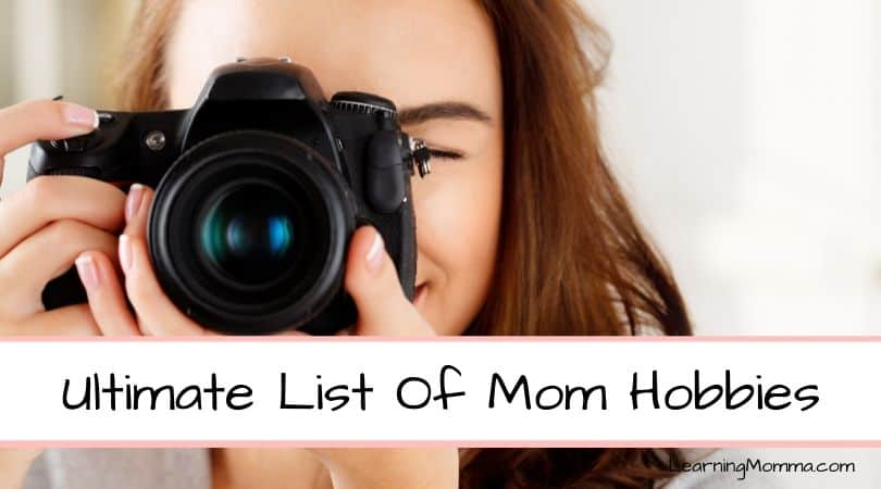 Hobbies For Moms | The Ultimate List With Beginner's Resources