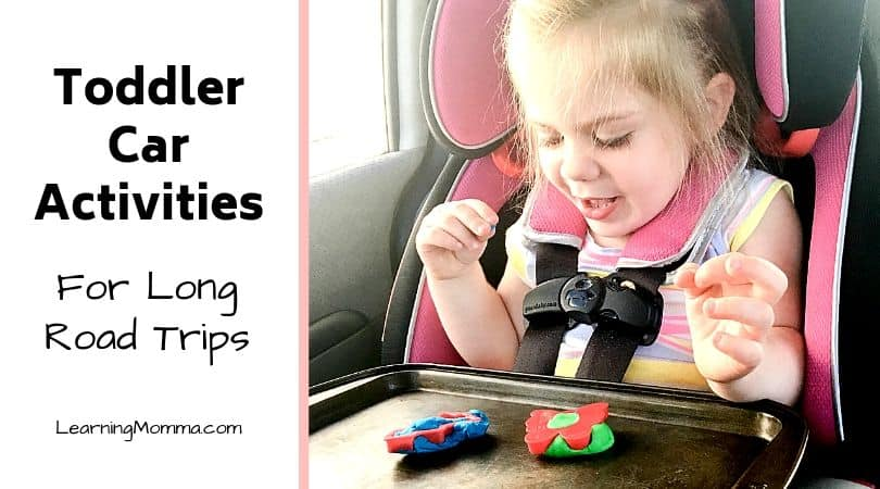 Easy Toddler Car Activities For Hours Of Entertainment