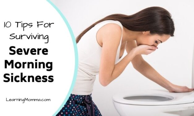10 Tips For Surviving Severe Morning Sickness & Pregnancy Vomiting